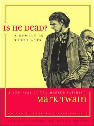 Is He Dead?: A Comedy in Three Acts book written by Mark Twain