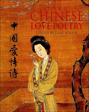 Chinese Love Poetry book written by Jane Portal