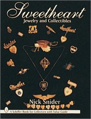 Sweetheart Jewelry and Collectibles book written by Nick D. Snider