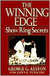 Winning Edge: Show Ring Secrets book written by George Alston