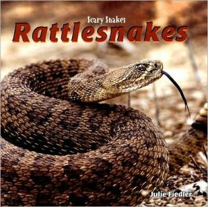 Rattlesnakes: Scary Snakes book written by Julie Fiedler