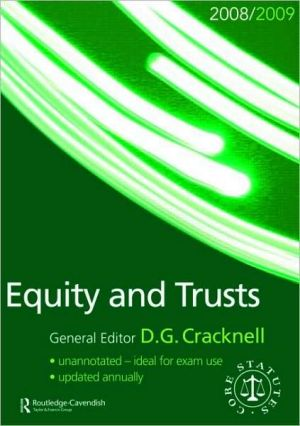 Equity and Trusts 2008-2009: Routledge-Cavendish Core Statutes Series written by Cracknell Dougl , Great Britain , Cracknell, Douglas