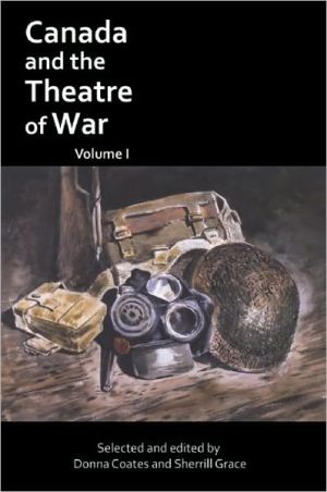 Canada and the Theatre of War Volume I written by Sherrill Grace