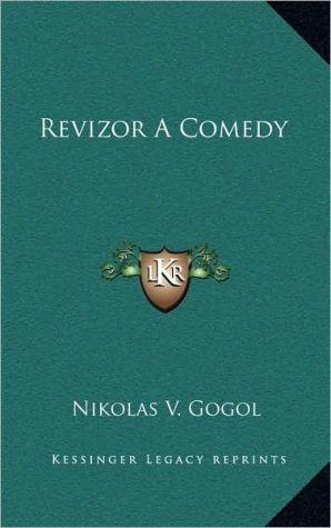 Revizor A Comedy book written by Nikolas V. Gogol