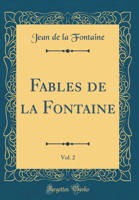 Fables de La Fontaine, Vol. 2 book written by Jean de La Fontaine