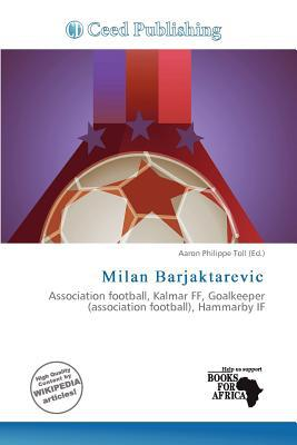 Milan Barjaktarevic written by Aaron Philippe Toll