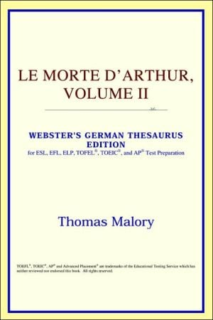 Le Morte D'Arthur, Volume II book written by ICON Reference