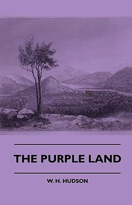 The Purple Land book written by Hudson, William