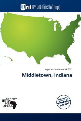 Middletown, Indiana written by Agamemnon Maverick