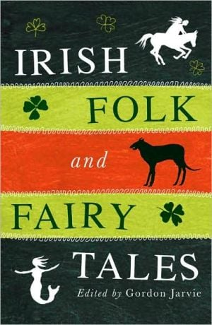 Irish Folk and Fairy Tales written by Gordon Jarvie