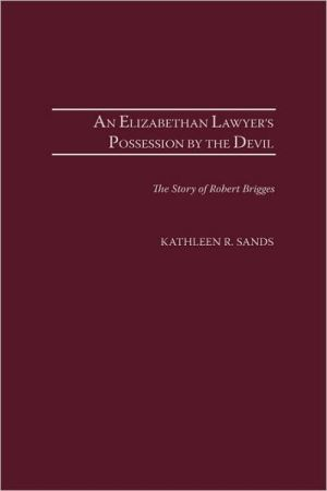 Elizabethan Lawyer's Possession By The Devil book written by Kathleen R. Sands