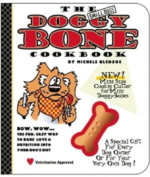 The Small Dog's Doggy Bone Cookbook book written by Michele Bledsoe