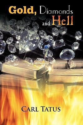 Gold, Diamonds and Hell written by Tatus, Carl