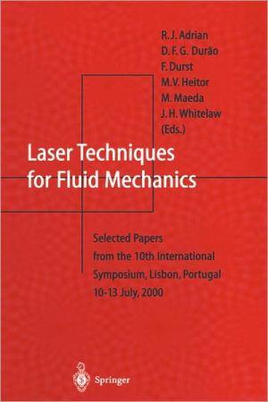 Laser Techniques for Fluid Mechanics book written by R.J. Adrian