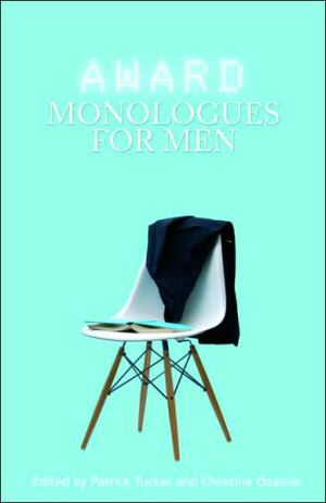 The Award Monologue Book for Men book written by Patrick Tucker