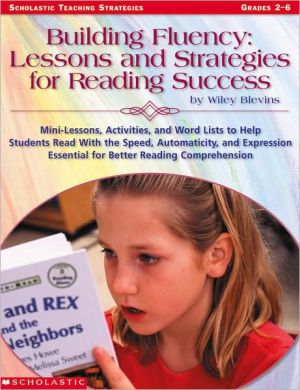 Building Fluency: Lessons and Strategies for Reading Success book written by Wiley Blevins