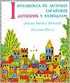 Antologia de Autores Espanoles: Antiguos y Modernos, Vol. 1 book written by Antonio Sanchez-Romeraldo
