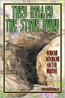 They Rolled the Stone Away book written by Karen Williams