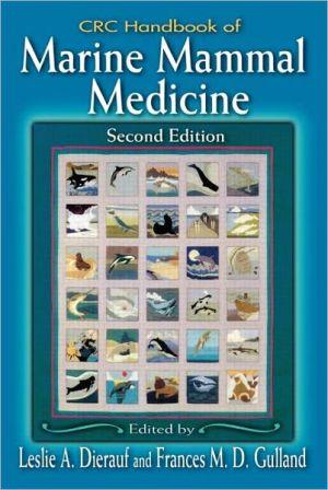 CRC Handbook of Marine Mammal Medicine book written by Leslie A. Dierauf