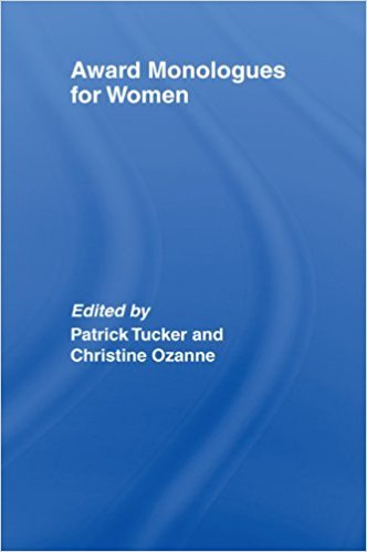 The Award Monologue Book for Women book written by Patrick Tucker