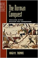 The Norman Conquest: England After William the Conqueror book written by Hugh M. Thomas