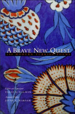 A Brave New Quest: 100 Modern Turkish Poems book written by Talat S. Halman