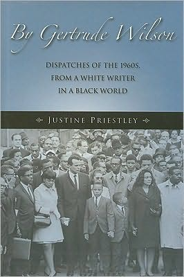 By Gertrude Wilson: Dispatches of the 1960s, From a White Writer in a Black World book written by Justine Priestley