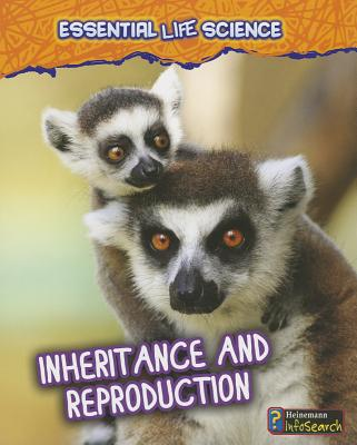 Inheritance and Reproduction written by Jen Green