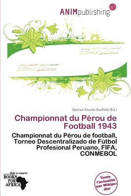 Championnat Du P Rou de Football 1943 written by Norton Fausto Garfield