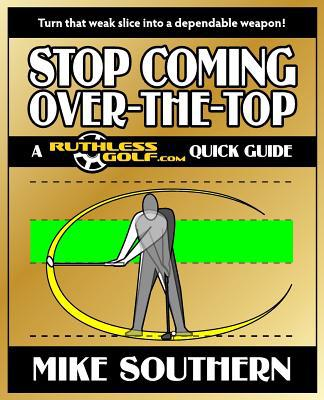 Stop Coming Over-The-Top written by Mike Southern