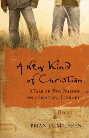 A New Kind of Christian: A Tale of Two Friends on a Spiritual Journey book written by Brian D. McLaren