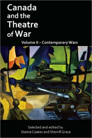 Canada and the Theatre of War Volume II written by Donna Coates
