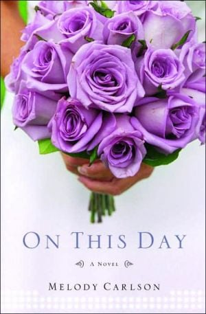 On This Day book written by Melody Carlson