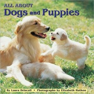 All about Dogs and Puppies book written by Laura Driscoll