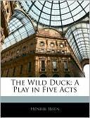 The Wild Duck book written by Henrik Ibsen