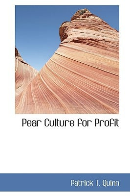 Pear Culture for Profit book written by Quinn, Patrick T.