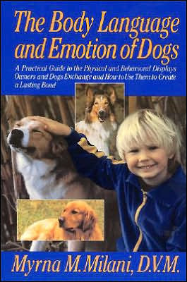 Body Language and Emotion of Dogs written by Myrna Milani