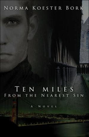 Ten Miles from the Nearest Sin book written by Norma Koester Bork