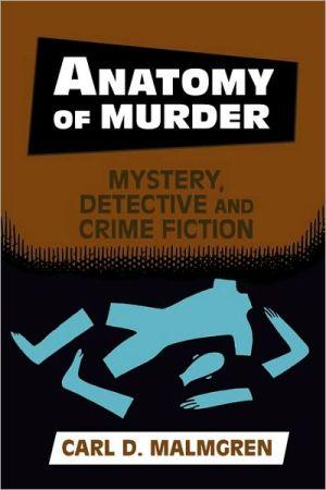 Anatomy Of Murder book written by Carl Malmgren