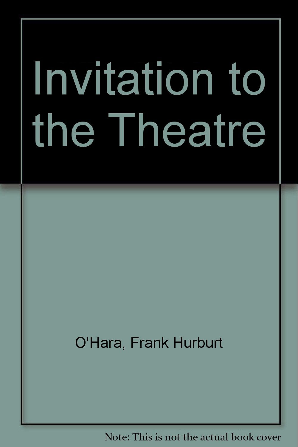 Invitation to the Theater book written by Frank Hurburt O'Hara
