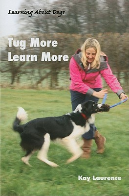 Tug More Learn More [With DVD] book written by Kay Laurence