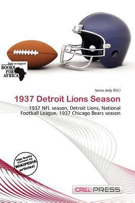 1937 Detroit Lions Season written by Iosias Jody