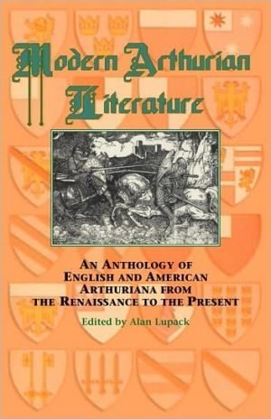 Modern Arthurian Literature book written by Alan Lupack