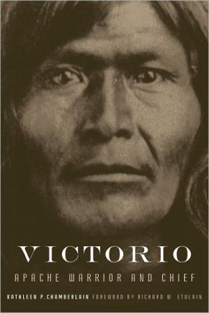 Victorio: Apache Warrior and Chief book written by Kathleen P. Chamberlain