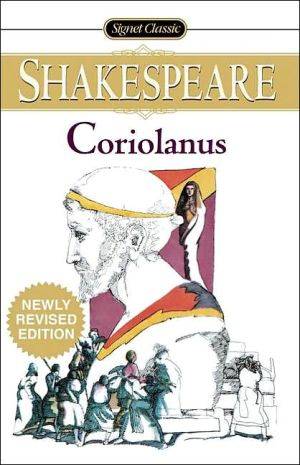 Coriolanus (Signet Classic Shakespeare Series) book written by William Shakespeare
