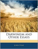 Darwinism And Other Essays book written by John Fiske