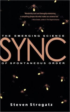 Sync: The Emerging Science of Spontaneous Order book written by Steven H. Strogatz