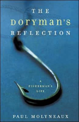 The Doryman's Reflection: A Fisherman's Life book written by Paul Molyneaux