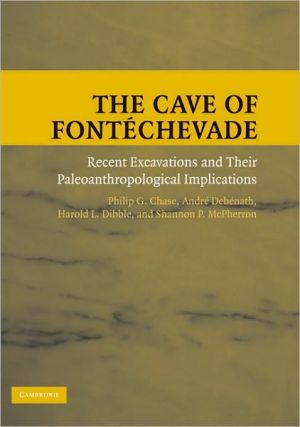 The Cave of Fontèchevade: A New Investigation of the Site and its Paleoanthropological Implications book written by Philip G. Chase