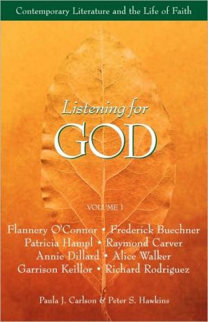 Listening for God: Contemporary Literature And The Life Of Faith: Volume 2 written by Paula J. Carlson